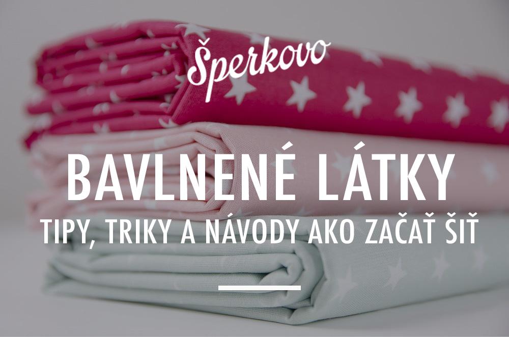 6c395d79d01 Bavlnené látky metráž - tipy, triky a návody ako začať šiť - Šperkovo.sk