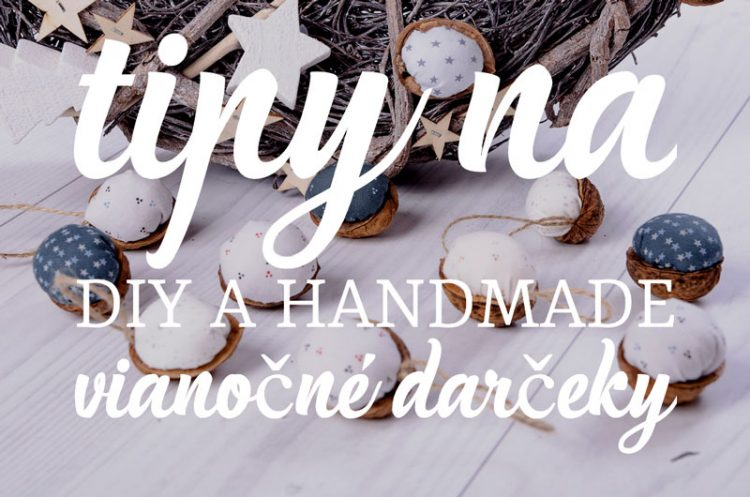 Tipy na DIY a handmade vianočné darčeky